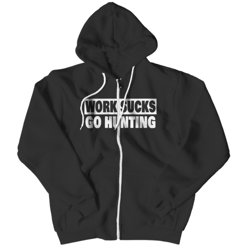 """Work Sucks, Go Hunting"", Black-Colored Custom Zipper Hoodie"