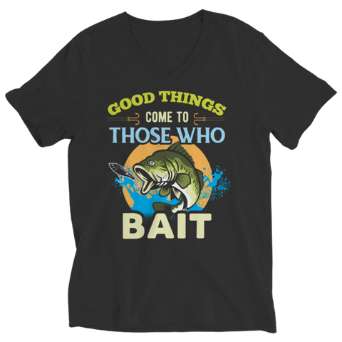 """Good Things Come To Those Who Bait"" Ladies' V Neck Black T Shirt"
