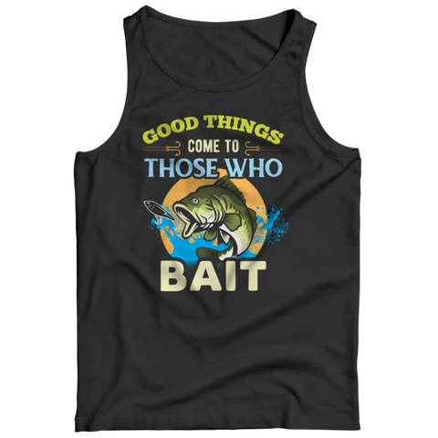 """Good Things Come To Those Who Bait"" Black Tank Top"
