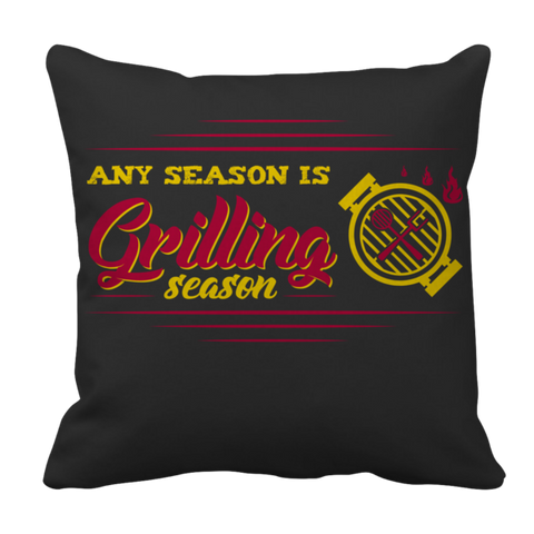 """Any Season Is Grilling Season"", 16"" x 16"", Black Pillow Case"