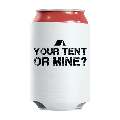 """Your Tent Or Mine?"", White-Colored, 12 Oz. Soda Can Insulator/Sleeve/Wrap,"
