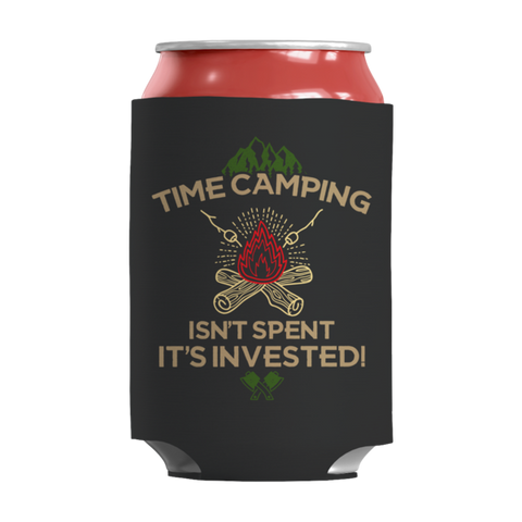 """Time Camping Isn't Spent: It's Invested!"" 12 Oz Soda And Adult Beverage Can Black Insulator/Sleeve/Wrap"