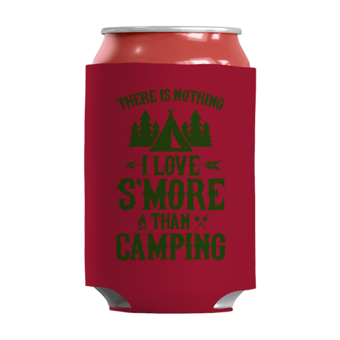 """There Is Nothing S'more I Love Than Camping"" 12 Oz Soda And Adult Beverage Can Insulators/Sleeves/Wraps"