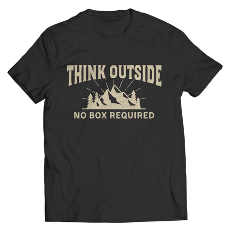 """Think Outside. No Box Required"" Unisex Black T Shirt"