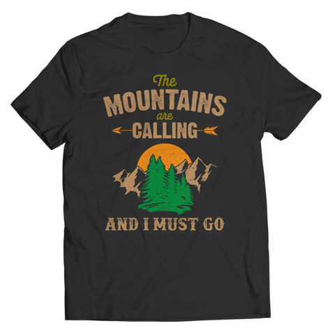 """The Mountains Are Calling And I Must Go"" Unisex Black T Shirt/Tee"