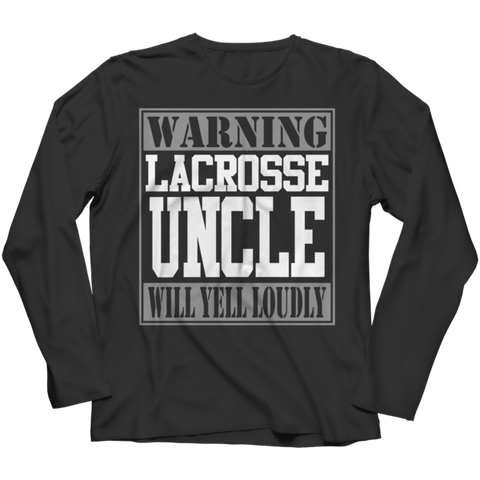 """Warning: Lacrosse Uncle Will Yell Loudly"" Long-Sleeved Black T Shirt"