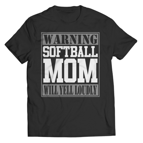 """Warning: Softball Mom Will Yell Loudly"" Unisex Black T Shirt"