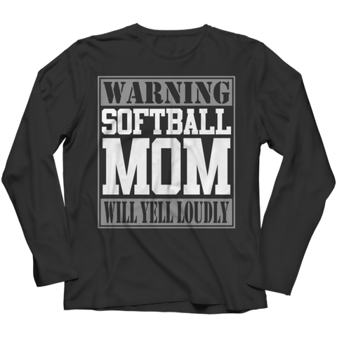 """Warning: Softball Mom Will Yell Loudly"" Long-Sleeved Black T Shirt"