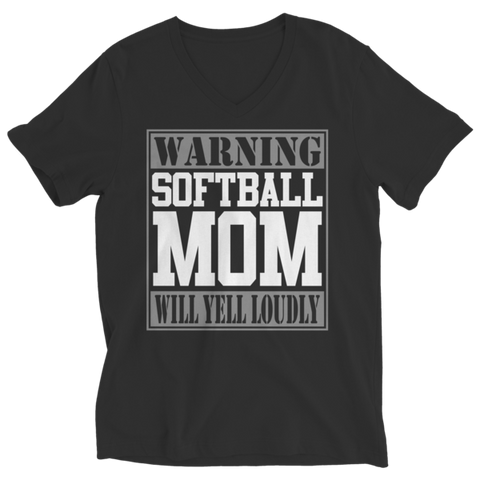 """Warning: Softball Mom Will Yell Loudly"" Ladies' V Neck Black T Shirt"