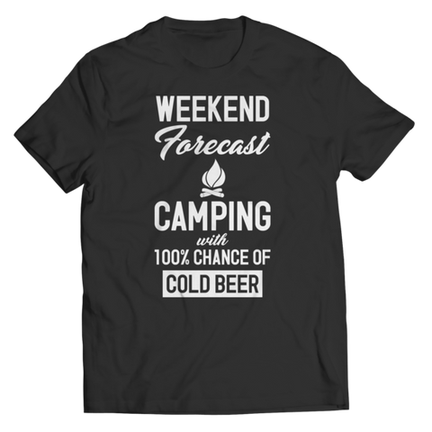 """Weekend Forecast: Camping With 100% Chance Of Cold Beer"" Unisex Black T Shirt/Tee"