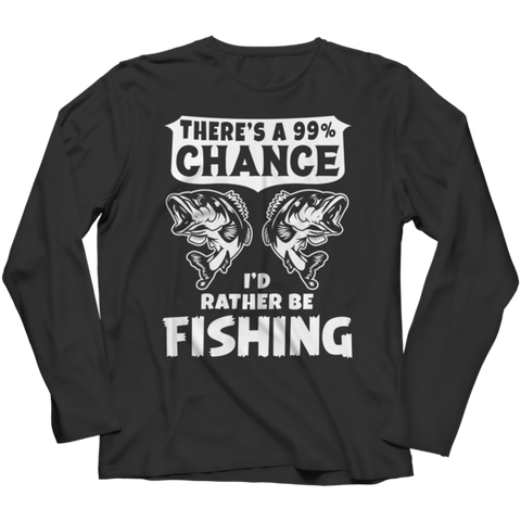 """There's A 99% Chance I'd Rather Be Fishing"" Long-Sleeved Black T Shirt"