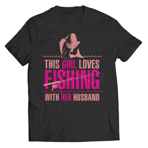 """This Girl Loves Fishing With Her Husband"" Unisex Black T Shirt/Tee"