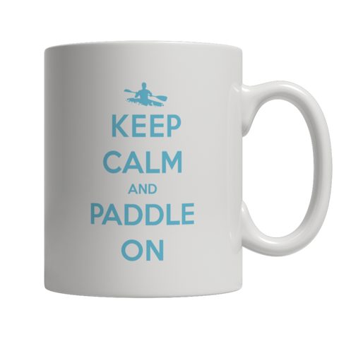 """Keep Calm And Paddle On"" 11 Oz White Coffee Mug"
