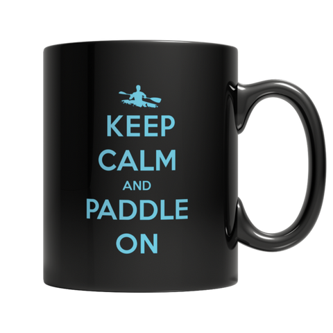 """Keep Calm And Paddle On"" 11 Oz Black Coffee Mug"