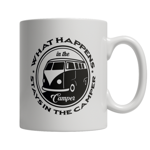 """What Happens In The Camper, Stays In The Camper"" 11 Oz White Coffee Mug"