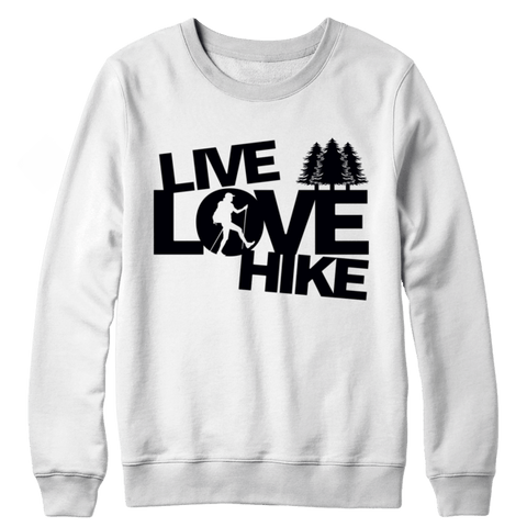 """Live, Love, Hike"" Crewneck White Sweatshirt"