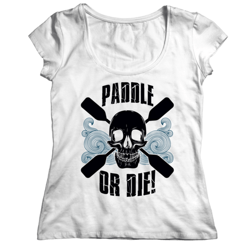 """Paddle Or Die"" Ladies' Classic White Shirt"