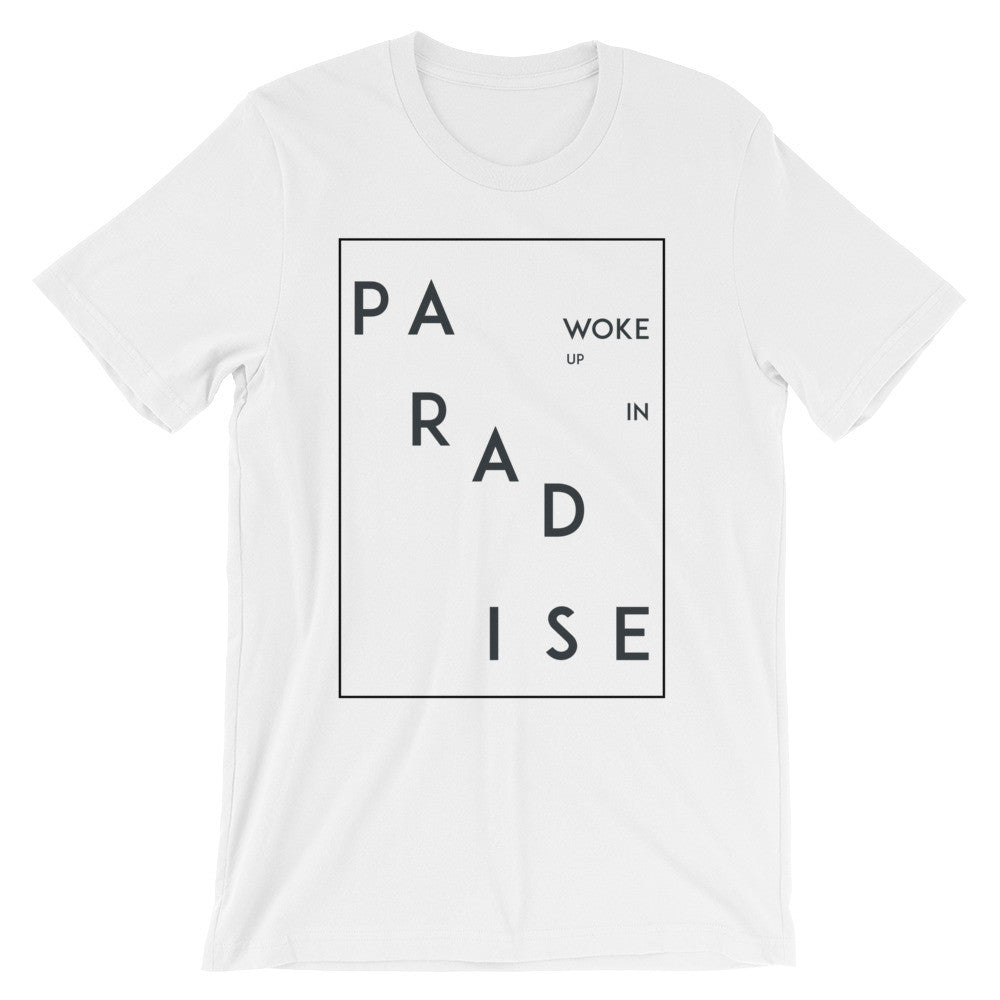 Woke Up In Paradise Tee