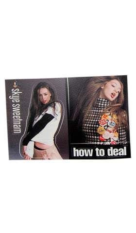 SKYE SWEETNAM - Stickers - How to Deal era