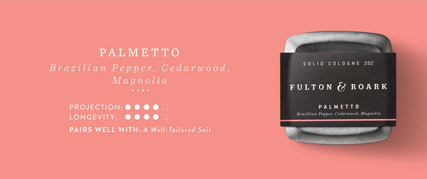 Palmetto Solid Cologne: Brazilian Pepper, Cedarwood, Magnolia. Projection and Longevity 4/5. Pairs well with a well tailored suit.