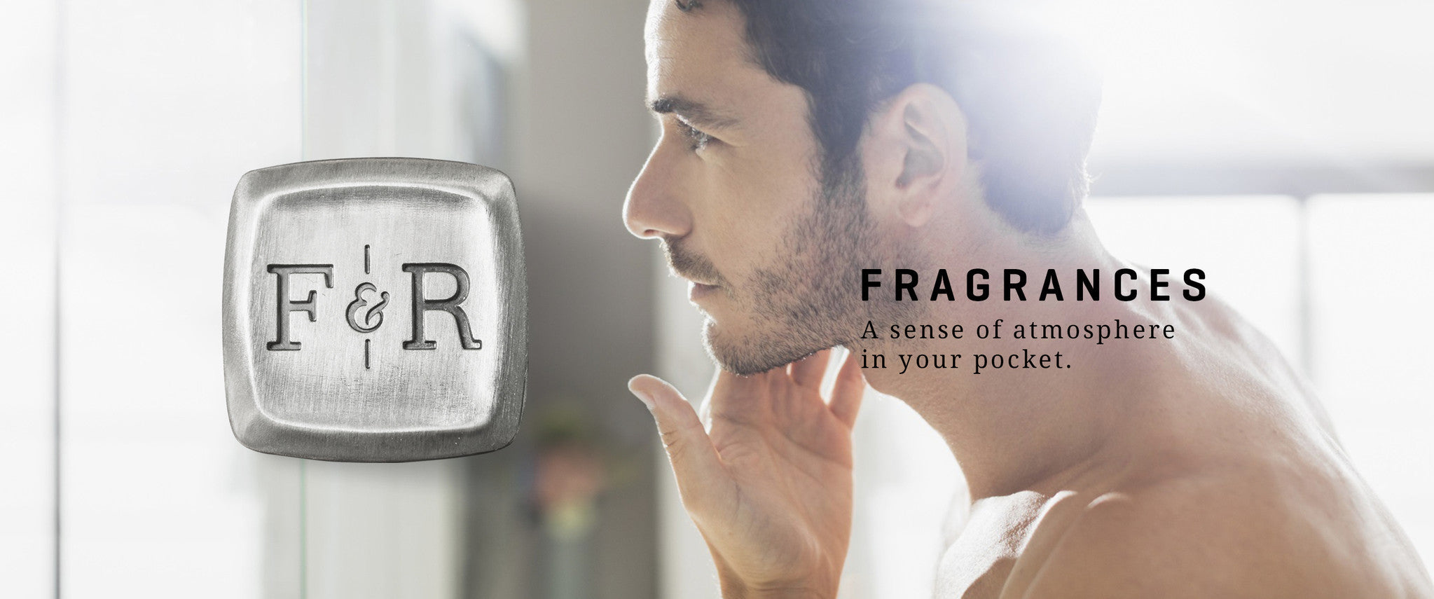 Fragrances - A Sense of Atmosphere in your pocket.