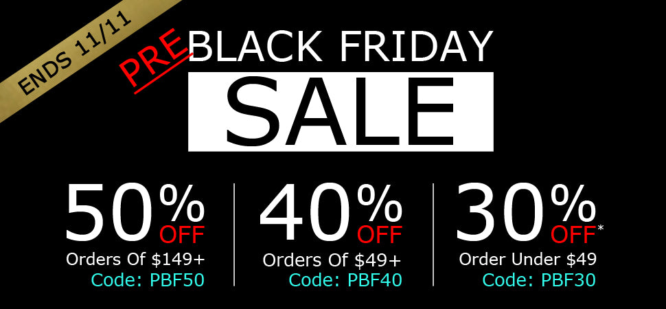 Pre Black Friday Sale - Up To 50% OFF Entire Purchase!!