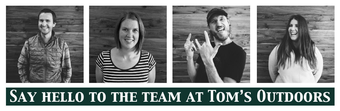 Say hello to the team at Tom's Outdoors
