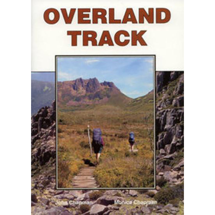 The Overland Track - Bushwalkers Guide Book