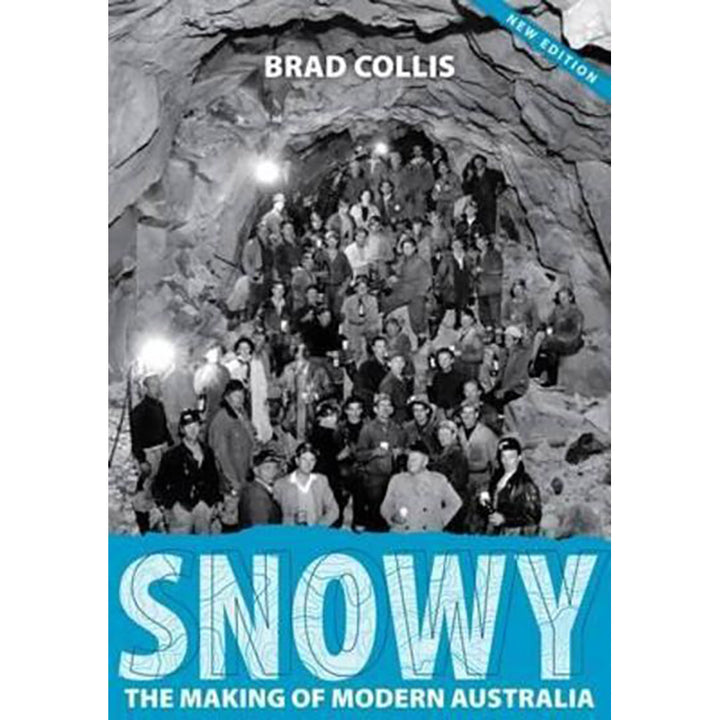 Snowy - The Making Of Modern Australia [Brad Collis]