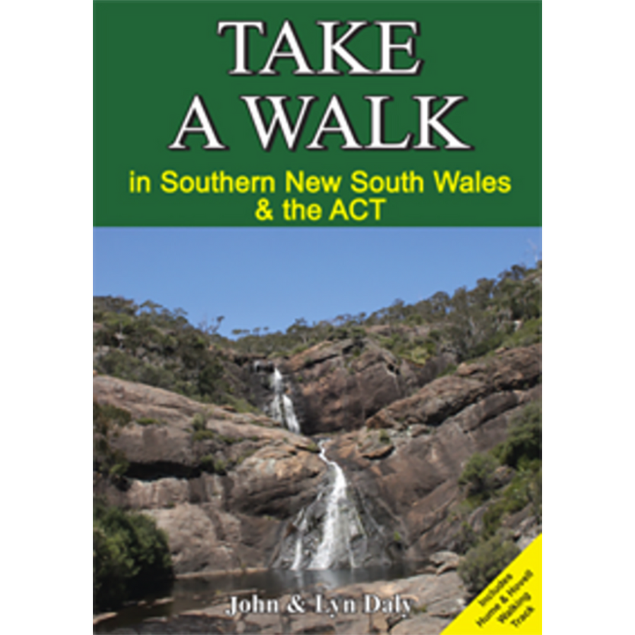 Take A Walk: Southern NSW and the ACT by John & Lyn Daly