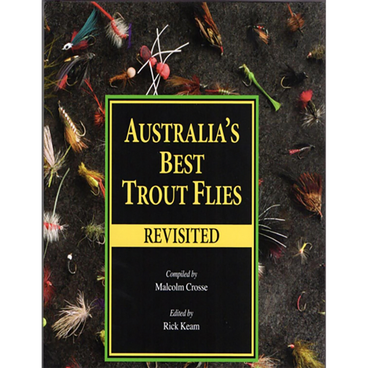 Australia's Best Trout Flies (Revisited) - Malcom Crosse & Rick Keam