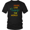 """Music can Change the World"" Shirts"