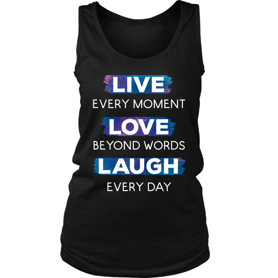"""Live every Moment"" Shirts"