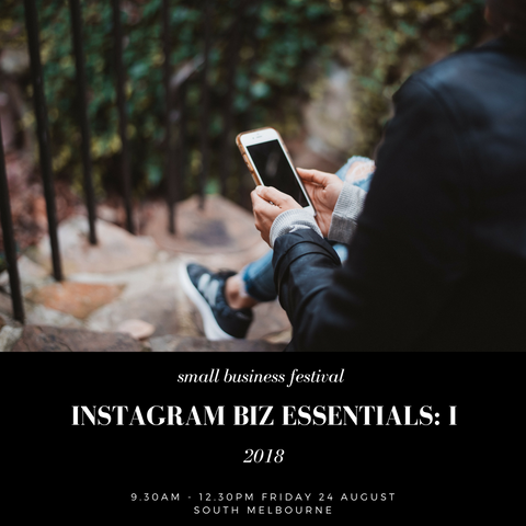 2018 Small Business Festival - Instagram Biz Essentials: I