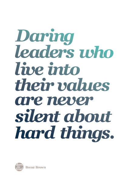 Brené Brown Dare To Lead Workshop Melbourne - Daring leaders who live into their values are never silent about hard things