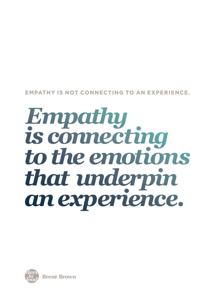 Brené Brown Dare To Lead Workshop Melbourne - Empathy is connecting to the emotions that underpin an experience.