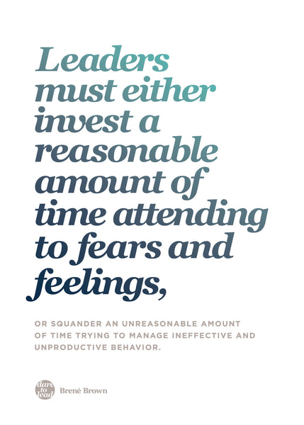 Brené Brown Dare To Lead Workshop Melbourne - Leader must either invest a reasonable amount of time attending to fears and feelings