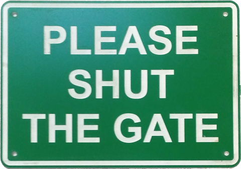 Please Shut The Gate - Sign