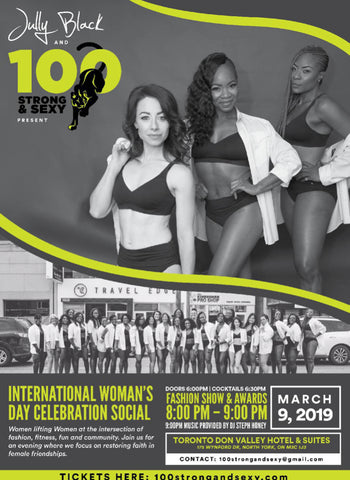 100 strong and sexy on March 9th, 2019 at Toronto Don Hotel and suites 175 Wynford Drive