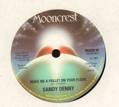 "Sandy Denny-Make Me A Pallet On Your Floor/ This Train-Mooncrest-7"" Vinyl"