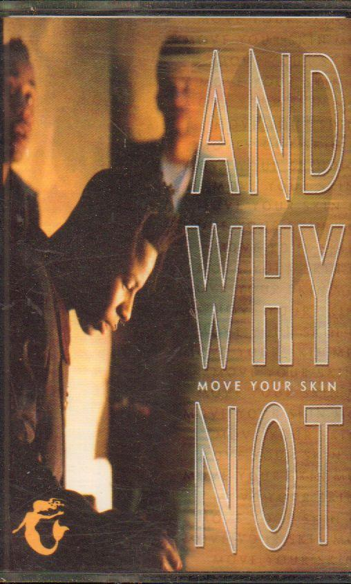 And Why Not?-Move Your Skin-Cassette