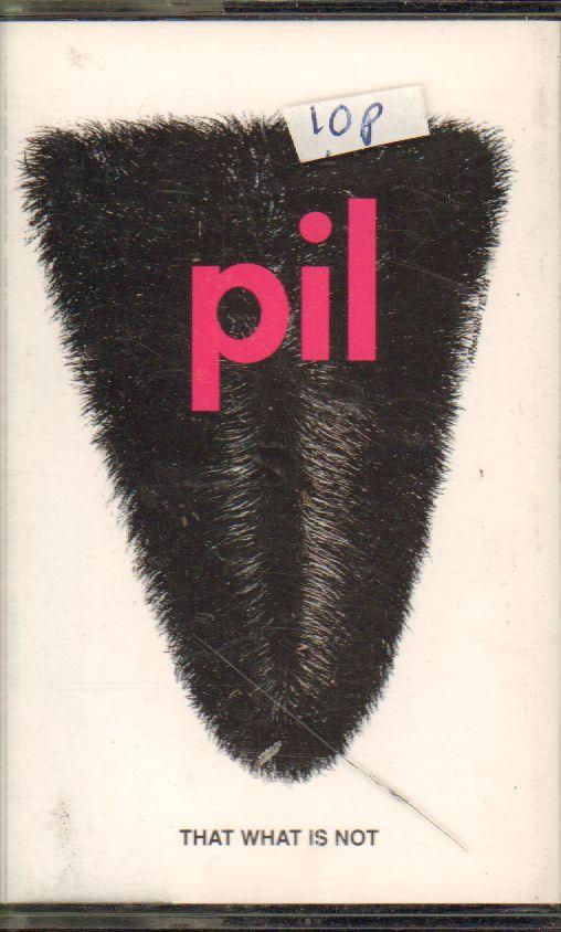 PiL-That What Is Not-Cassette