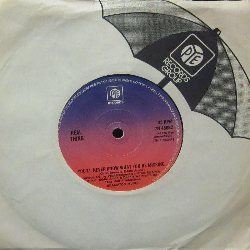 "Real Thing-You'll Neve Know What You're Missing-Pye-7"" Vinyl"