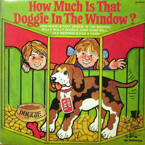 "Mr Pickwick-How Musch Is That Doggie In The Window?-Pickwick-7"" Vinyl P/S"