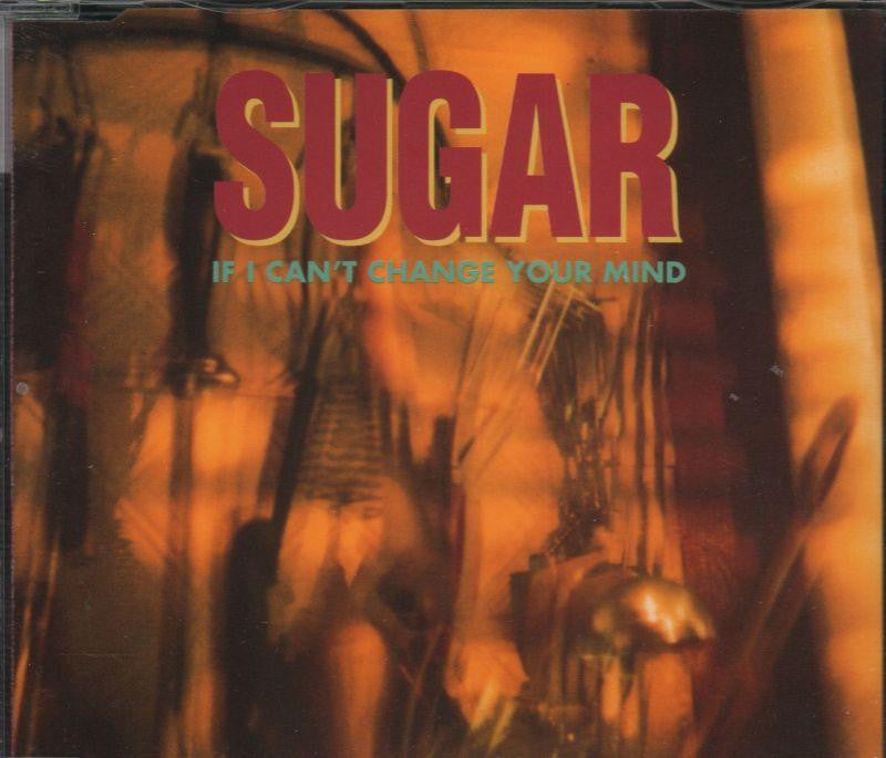 Sugar-If I Cant Change Your Mind-CD Single
