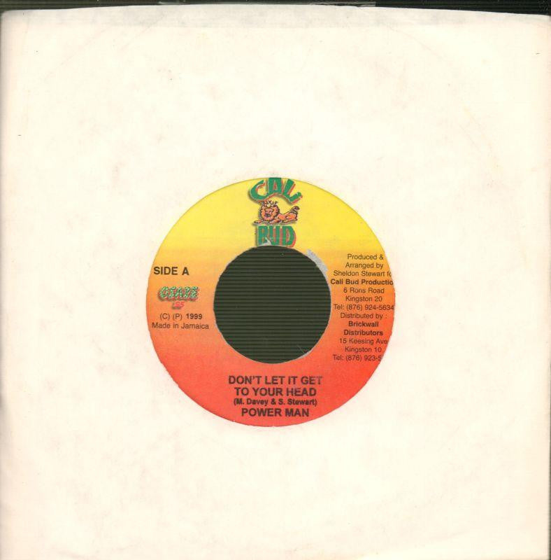 "Power Man-Don't Let It Get To Your Head-Cali Bud-7"" Vinyl"