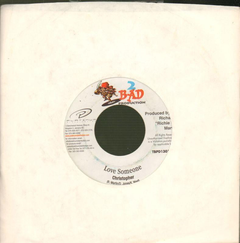 "Christopher-Love Someone-2 Bad Productions-7"" Vinyl"