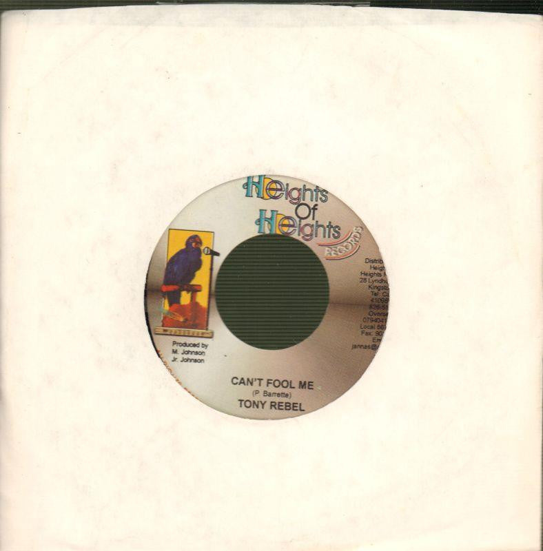 "Tony Rebel-Can't Fool Me-Heights Of Heights-7"" Vinyl"