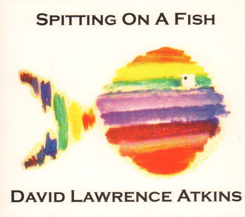 David Lawrence Atkins-Spitting On A Fish-CD Album-New & Sealed