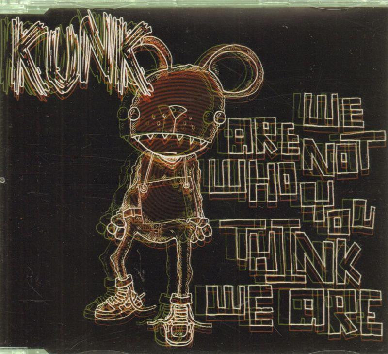 Kunk-We Are Not Who You-CD Single